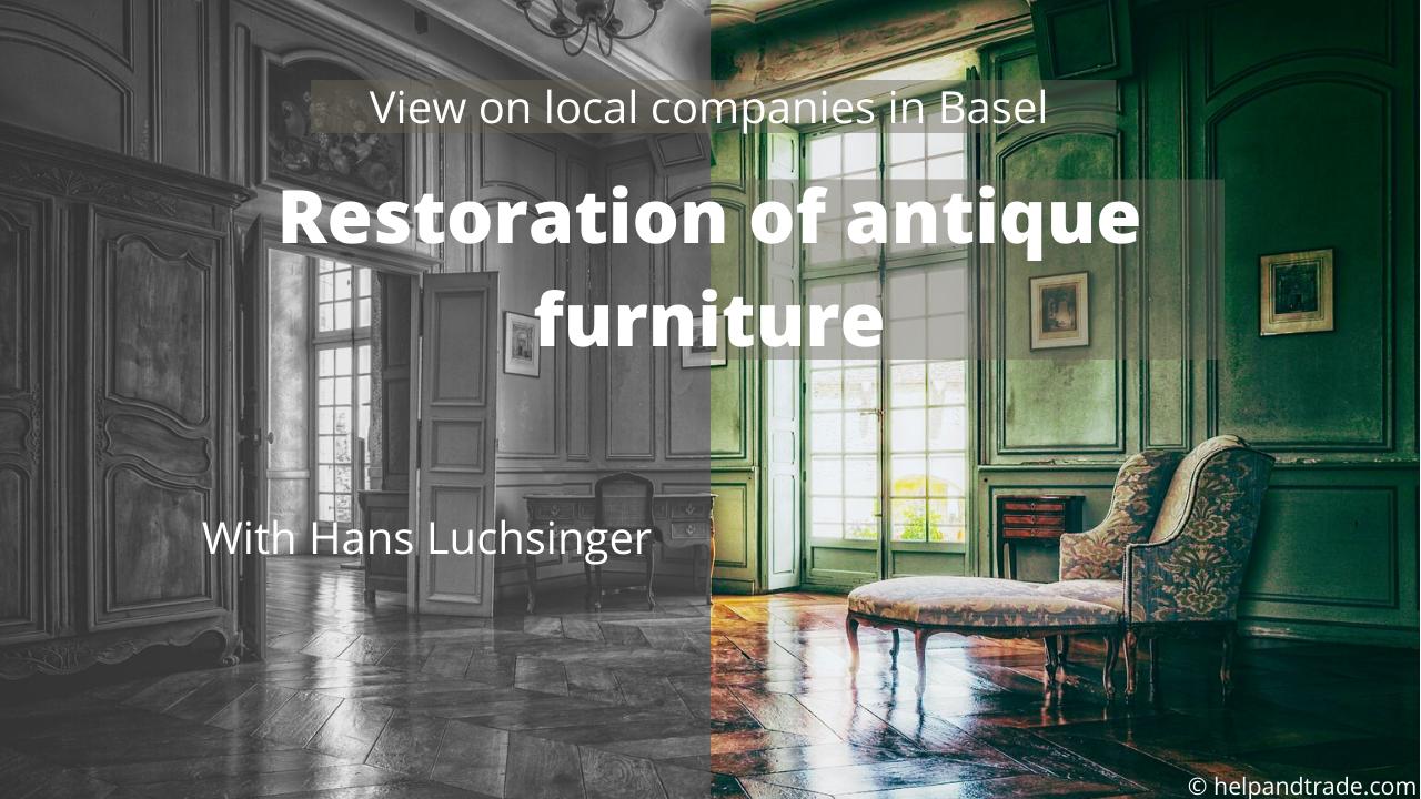 Restoration of antique furniture in Basel - Help'n'Trade